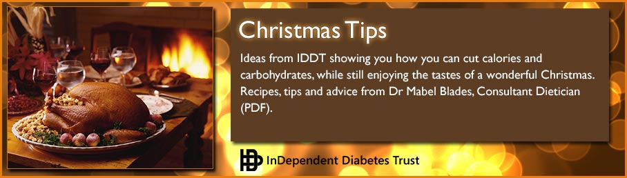 IDDT Christmas Tips - Ideas from IDDT showing you how you can cut calories and carbohydrates, while still enjoying the tastes of a wonderful Christmas (PDF)